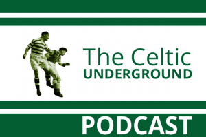 The Celtic Underground Podcast No.209 – Joe, Joe, Super Joe!