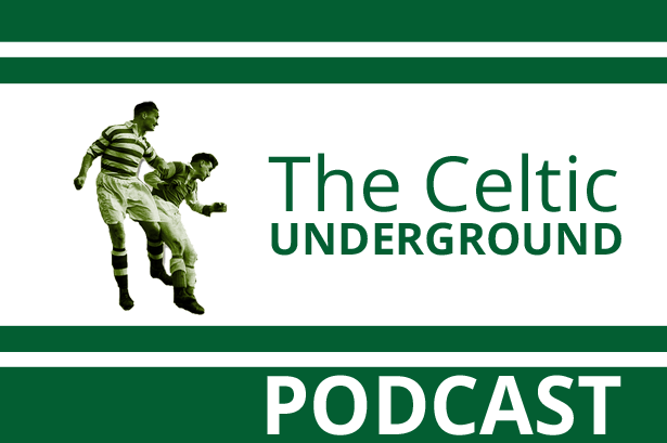 Celtic Underground Podcast 188 – The Good, The Bad and The Very Exciting