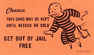 Get Out Of Jail Card?  Time To Use It!