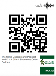 The Celtic Underground Podcast No243 – A Glib & Shameless Celtic Podcast