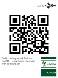 The Celtic Underground Podcast No.245 – Lush Green Limericks with Tom English