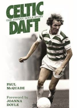 BOOK REVIEW – CELTIC DAFT, THE JOHNNY DOYLE STORY
