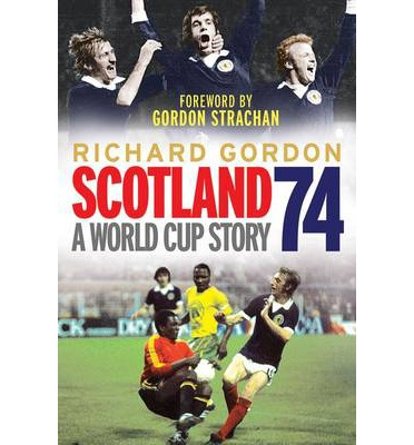 BOOK REVIEW – SCOTLAND 74 – A WORLD CUP STORY